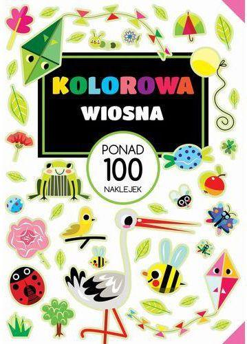 Foksal Ksiazeczka kolorowa wiosna z naklejkami WIKR-1038190 Literatūra