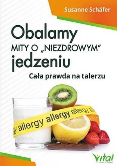 Obalamy mity o niezdrowym jedzeniu - 181955 181955 Literatūra