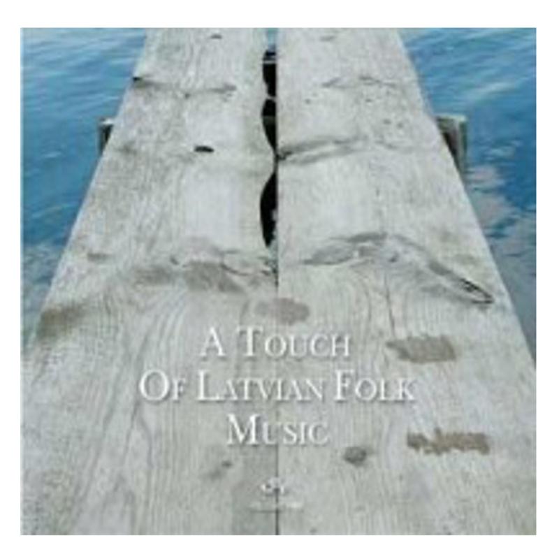 A TOUCH OF LATVIAN FOLK MUSIC G15256