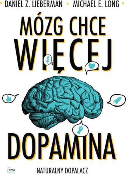 THE BRAIN WANTS MORE DOPAMINE A NATURAL BURNER (poļu valodā) Literatūra